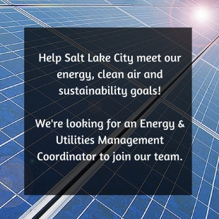 Help Salt Lake City meet our energy, clean air and sustainability goals! We're looking for an Energy & Utilities Management Coordinator to join our team. Think you're up for it_.jpg