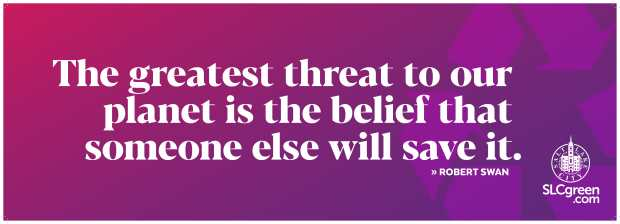 Truck wrap quoting Robert Swan: The greatest threat to our planet is the belief that someone else will save it.