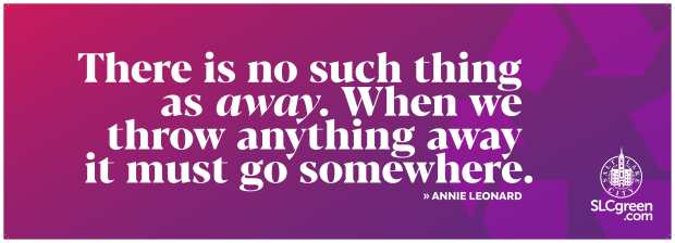 Truck wrap with Annie Leonard quote: There is no such thing as away. When we throw anything away it must go somewhere.