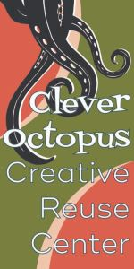 Clever Octopus Creative Reuse Center
