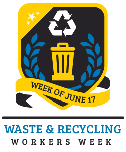 "Waste & Recycling Workers Week badge. Image features a black badge with gold frame and ribbon. The badge features a golden trash can with a recycling symbol in white above. The icons are surrounded by blue laurel leafs. The ribbon reads ""Week of June 17"" and below the badge reads ""Waste & Recycling Workers Week"" in blue and black lettering."