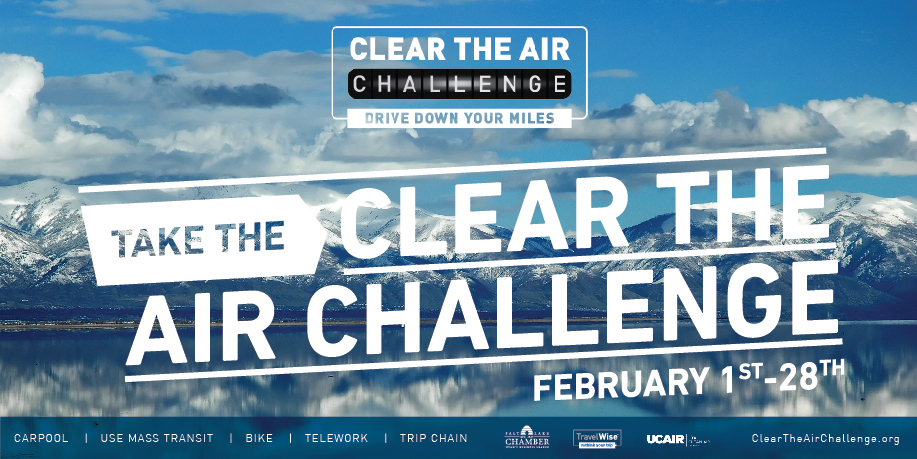 "Clear the air challenge banner. A photo of the wasatch front in winter shows clear blue sky. Text reads ""Take the Clear the Air Challenge February 1st-28th."""