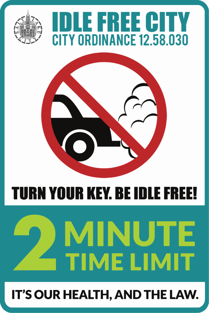 """Image of Idle Free sign. The teal bordered sign says """"Idle Free City City Ordinance 12.58.030"""" at the top with a Salt Lake City logo at left. In the middle of the sign is a graphic of an idling car that is enclosed by a red circle with a slash through the middle. Black text at the bottom reads """"Turn your key. be idle free!"""" Under that, in a teal banner and lime green text reads """"2 Minute Time Limit"""" and finally, in black text on white at the bottom """"It's Our Health, and the Law."""""""
